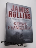 JAMES ROLLINS & GRANT BLACKWOOD - KRVAVÉ EVANGELIUM