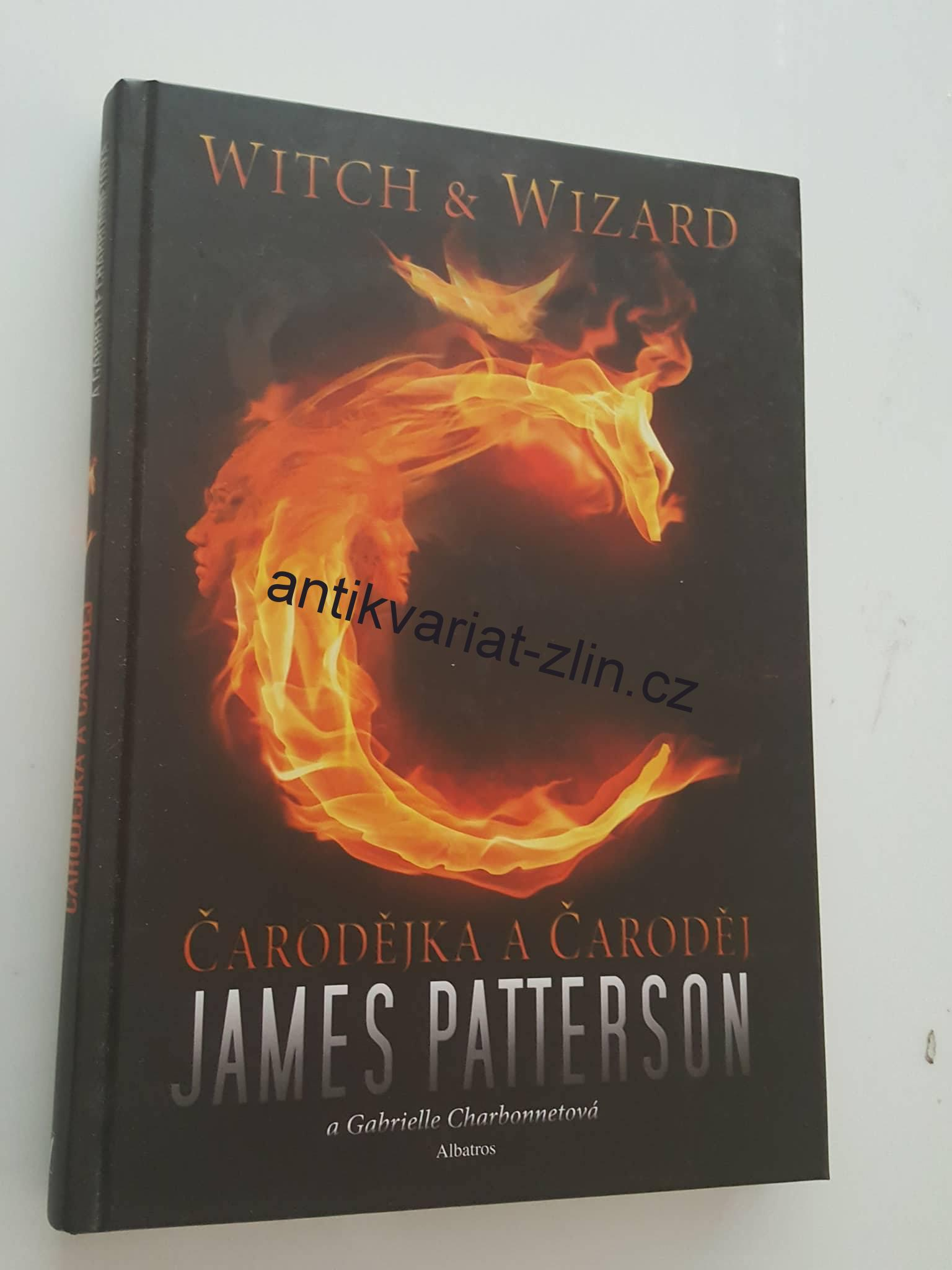 JAMES PATTERSON - WITCH & WIZARD - ČARODĚJKA A ČARODĚJ
