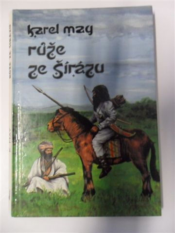 KAREL MAY - RŮŽE ZE ŠÍRÁZU