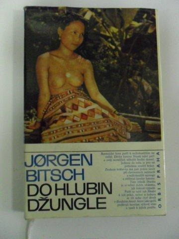 JORGEN BITSCH- DO HLUBIN DŽUNGLE
