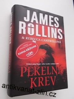 JAMES ROLLINS & GRANT BLACKWOOD - PEKELNÁ KREV