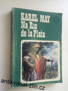 KAREL MAY - NA RÍO DE LA PLATA