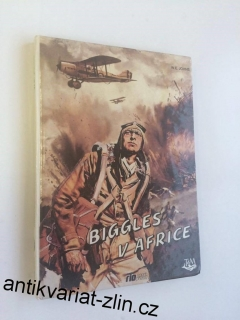 W. E. JOHNS : BIGGLES V AFRICE