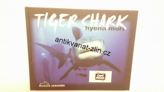 RICHARD JARONĚK - TIGER SHARK HYENA MOŘÍ
