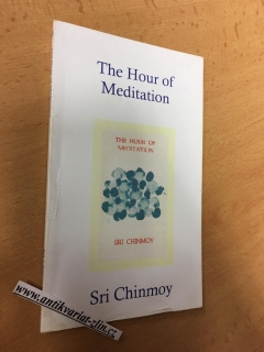 SRI CHINMOY - THE HOUR OF MEDITATION