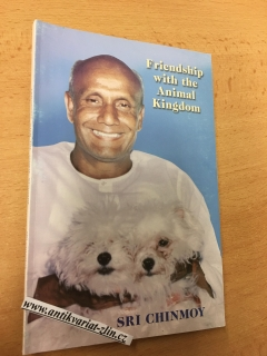 SRI CHINMOY - FRIENDSHIP WITH THE ANIMAL KINGDOM