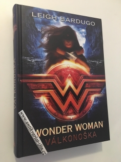 LEIGH BARDUGO - WONDER WOMAN VÁLKONOŠKA