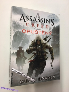 OLIVER BOWDEN - ASSASSINS CREED OPUŠTĚNÝ
