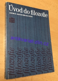 Arno Anzenbacher - Úvod do filozofie